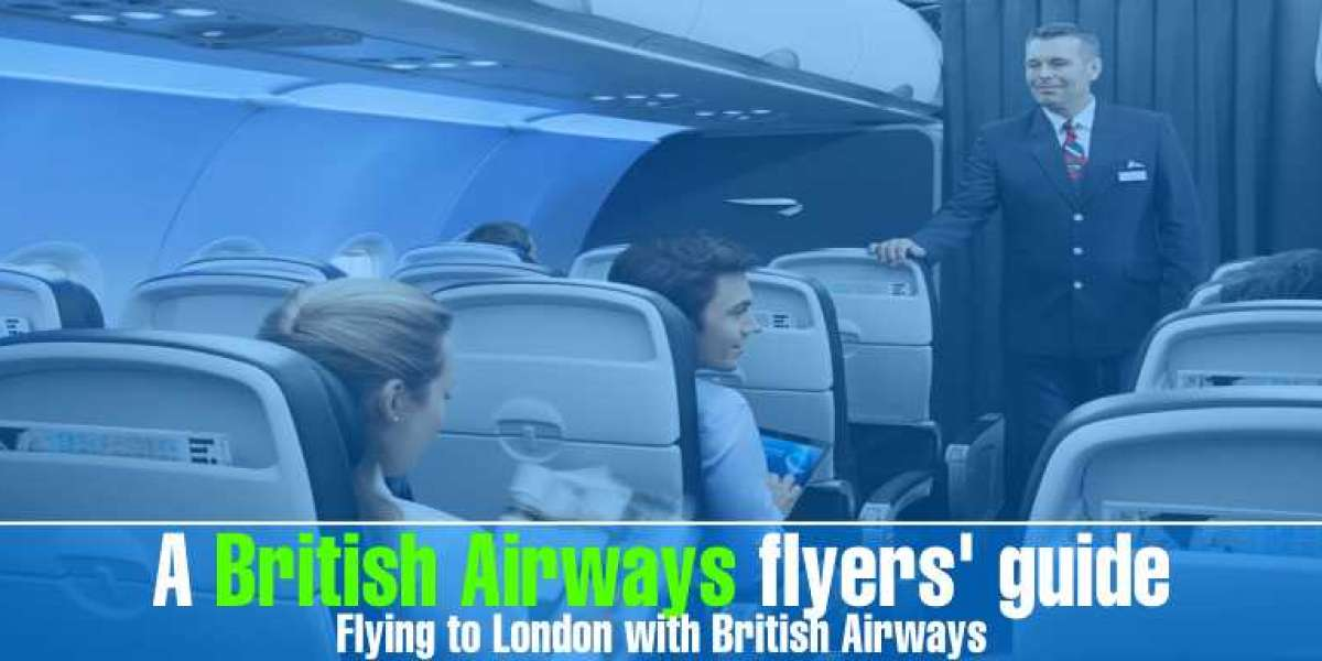 A British Airways Flyers Guide: Flying to London with BA