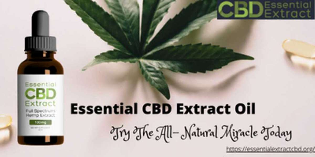 Essential CBD Extract Reviews – Is This A 100% Natural Oil For Overall Health?